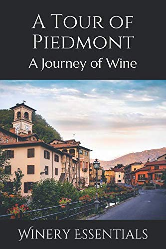 A Tour of Piedmont: A Journey of Wine by Winery Essentials
