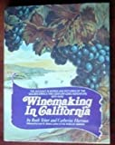img - for Winemaking in California by Teiser, Ruth, Harroun, Catherine (1982) Hardcover book / textbook / text book