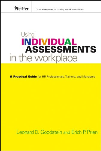 Using Individual Assessments in the Workplace: A Practical Guide for HR Professionals, Trainers, and Managers
