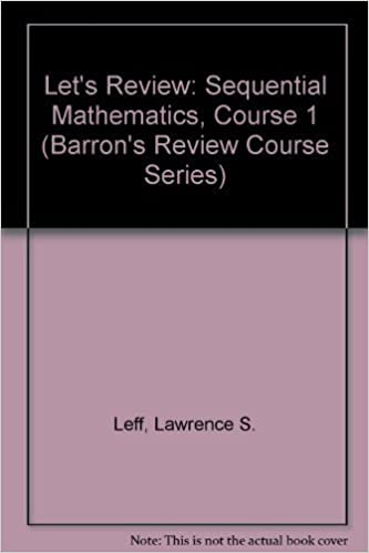 Let's Review: Sequential Mathematics, Course 1 (Barron's Review Course Series)