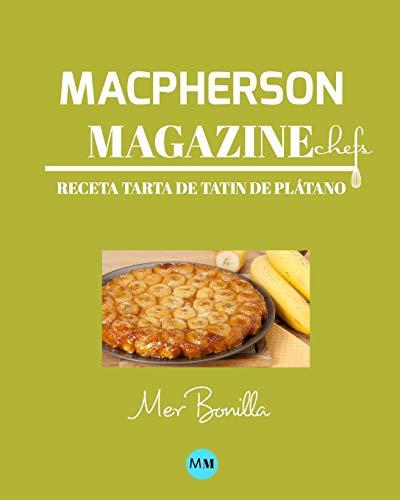 Macpherson Magazine Chefs - Receta Tarta Tatin de plátano  [Magazine, MacPherson] (Tapa Blanda)
