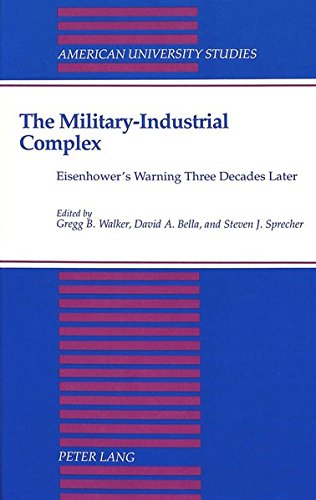 The Military-Industrial Complex: Eisenhower's Warning Three Decades Later (American University Studies)