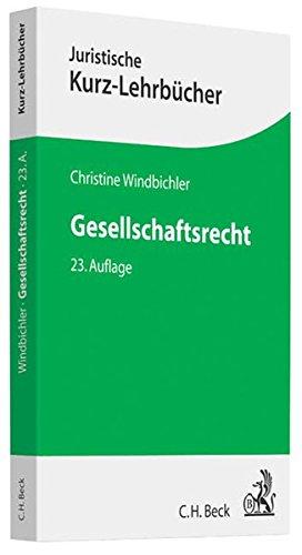 Gesellschaftsrecht: Ein Studienbuch (Kurzlehrbücher für das Juristische Studium)