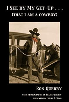 I See By My Get-Up: (That I Am A Cowboy) by [Querry, Ron]