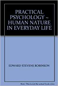practical psychology for everyday life Define engagement in the context of positive psychology define and explore  to  make an effort to try and be kind in many different ways in your everyday life.