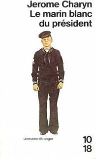 Le marin blanc du président par Jerome Charyn