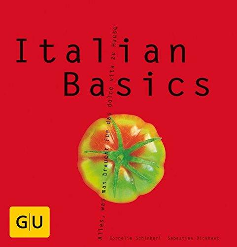 Italian Basics. Alles, was man braucht für das dolce vita zu Hause ...