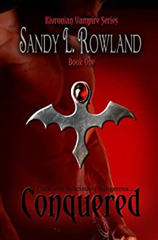 CONQUERED (Kivronian Vampire Series Book 1) by [Rowland, Sandy L.]