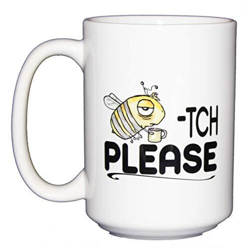 - Beetch Please - Funny Punny Bee Coffee Mug Humor
