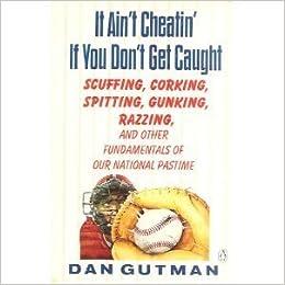 It Ain't Cheating If You Don't Get Caught: Dan Gutman
