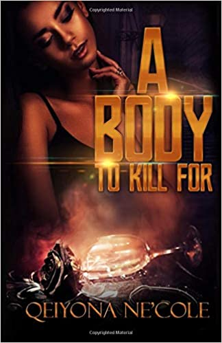 A Body to Kill For: Qeiyona Ne'cole: 9780578446950: Amazon com: Books