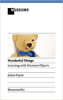 Book Wonderful Things - Learning with Museum Objects by Julian Vayne (2012-03-10)