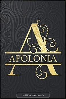 Apolonia: Apolonia Name Planner, Calendar, Notebook ,Journal, Golden Letter Design With The Name Apolonia