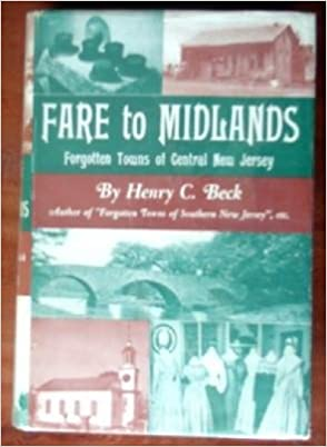 Fare to midlands;: Forgotten towns of central New Jersey,, Beck, Henry Charlton