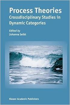 Book Process Theories: Crossdisciplinary Studies in Dynamic Categories (2008-05-27)