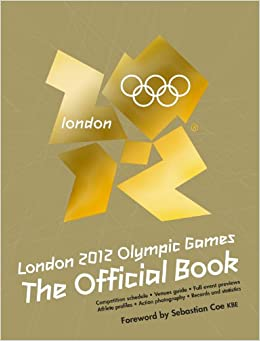 Book London 2012 Olympic Games The Official Book