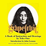 BY Ono, Yoko ( Author ) [{ Grapefruit: A Book of Instructions and Drawings by Yoko Ono By Ono, Yoko ( Author ) Oct - 10- 2000 ( Hardcover ) } ]