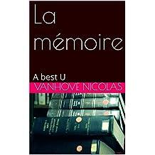 La mémoire: A best U (A best U  t. 3) (French Edition)