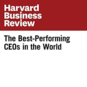 The Best-Performing CEOs in the World (Harvard Business Review) Periodical
