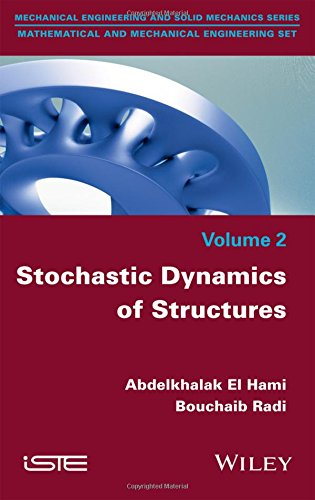 Stochastic Dynamics of Structures (Mechanical Engineering and Solid Mechanics: Mathematical and Mechnical Engineering)
