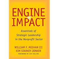 Engine of Impact: Essentials of Strategic Leadership in the Nonprofit Sector