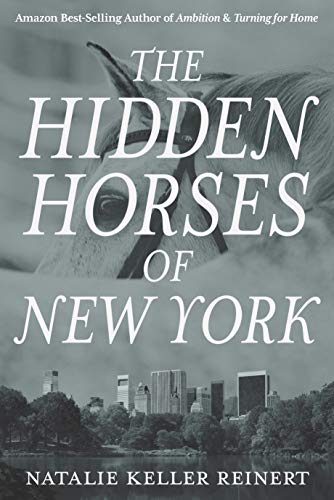 The Hidden Horses of New York: A Novel