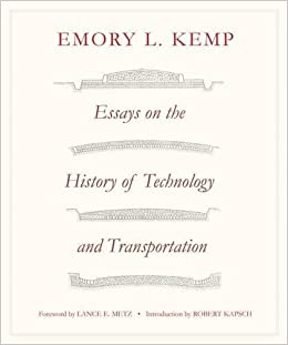 essays on the history of transportation and technology emory l essays on the history of transportation and technology
