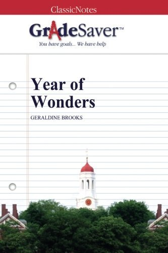 GradeSaver (TM) ClassicNotes: Year of Wonders