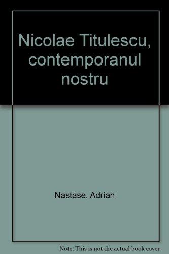 Nicolae Titulescu, contemporanul nostru (Romanian Edition)