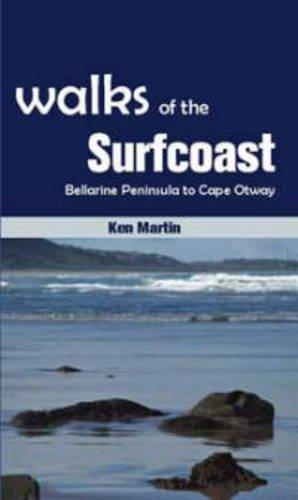 Walks of the Surfcoast: Bellarine Peninsula to Cape Otway