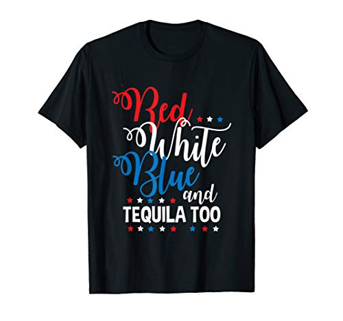 Red White Tequila Funny Alcohol USA 4th July T-Shirt