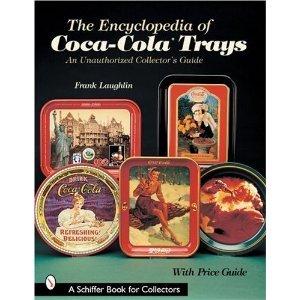Encyclopedia of Coca Cola Trays an Unaut (Schiffer Book for Collectors) (Paperback) - Antique Coca Cola Trays