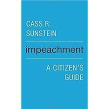 Impeachment: A Citizen's Guide