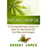 NATÜRLICH HEMP OIL (CBD) : A COMPREHENSIVE GUIDE ON HOW TO USE HEMP OIL FOR PAIN AND ANXIETY