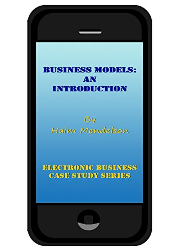 Business Models: An Introduction (Electronic Business Case Study Series)