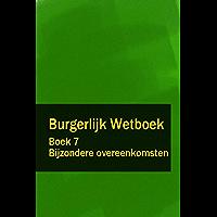 Burgerlijk Wetboek Boek 7 - BW Bijzondere overeenkomsten