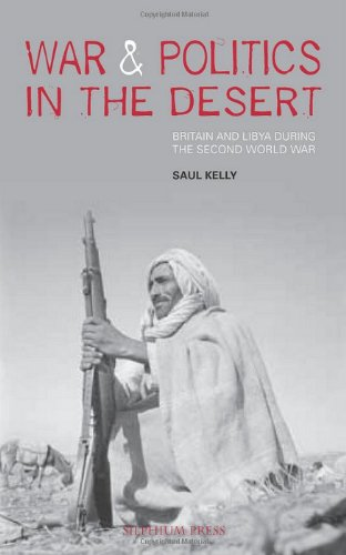 War and Politics in the Desert: Britain and Libya during the Second World War
