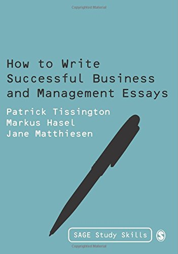 how to write successful business and management essays sage study how to write successful business and management essays sage study skills series amazon co uk patrick tissington markus hasel jane matthiesen