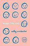 Happy Like This (Iowa Short Fiction Award)