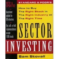 Standard & Poor's Sector Investing:  How to Buy The Right Stock in The Right Industry at The Right Time (Best Sector In Stock Market)