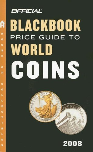 The Official Blackbook Price Guide to World Coins 2008, Edition #11 (Official Price Guide to World Coins)