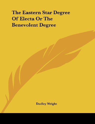 The Eastern Star Degree Of Electa Or The Benevolent Degree