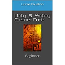 Unity 5 Writing Cleaner Code: Beginner