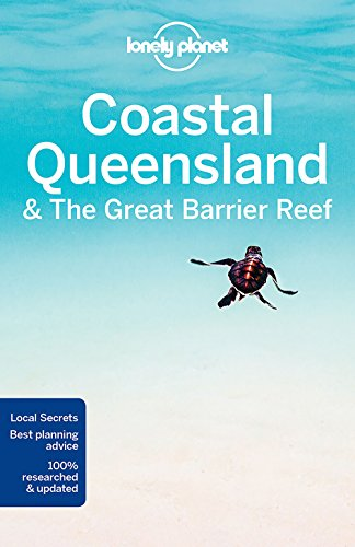 Lonely Planet Coastal Queensland & the Great Barrier Reef (Travel Guide)