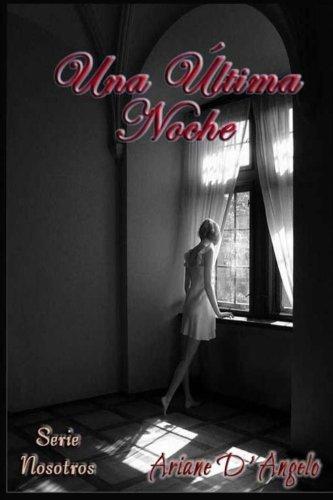 Una Última Noche (Serie Nosotros) (Volume 2) (Spanish Edition)