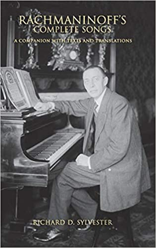 Rachmaninoffs Complete Songs A Companion with Texts and Translations