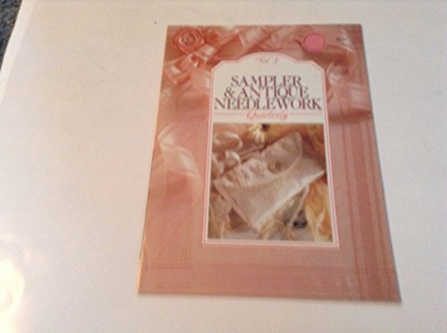 (SAMPLER & ANTIQUE NEEDLEWORK QUARTERLY Volume 3 1991 (Early Past Issue: Needlework, Embroidery, Margaret Patterson Sampler, Pina Embroidery))