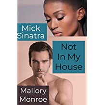 Mick Sinatra: Not In My House (The Mick Sinatra series Book 11)