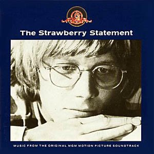 The Strawberry Statement: Music from the Original MGM Motion Picture Soundtrack