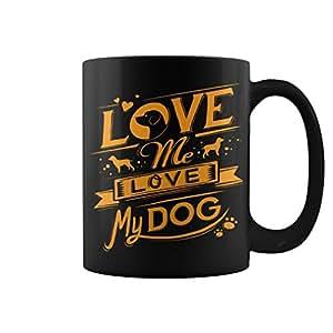 Love Me Love My Dog - Ceramic Coffee/Tea Mug 11 oz - Black